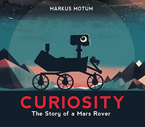 Curiosity: The Story of a Mars Rover por Markus Motum