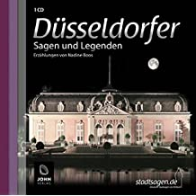 Düsseldorfer Sagen und Legenden: Stadtsagen und Geschichte Düsseldorf (Stadtsagen / Die schönsten deutschen Sagen als Hörbuch)
