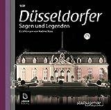 Düsseldorfer Sagen und Legenden: Stadtsagen und Geschichte Düsseldorf - Nadine Boos
