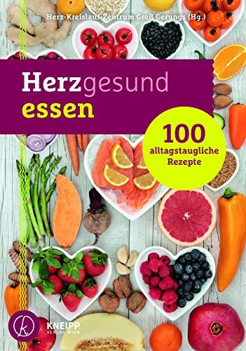 Herzgesund essen: 100 alltagstaugliche Rezepte