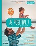 Je positive ! - Adoptez une attitude constructive.