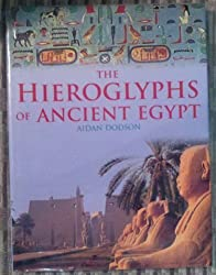 The Hieroglyphs of Ancient Egypt by Aidan Dodson (2001-01-01)
