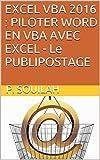 EXCEL VBA 2016 : PILOTER WORD EN VBA AVEC EXCEL - Le PUBLIPOSTAGE...