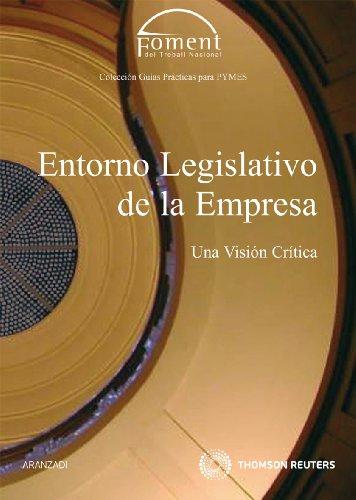Entorno legislativo de la empresa - Una visión crítica (Guías Prácticas) por Emilio Zegri Boada