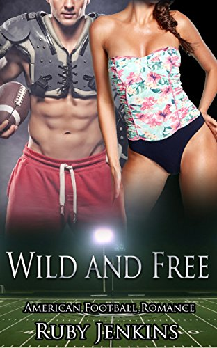Wild and Free: American Football Romance (English Edition)