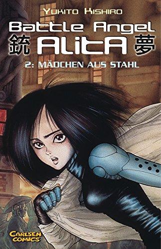 Battle Angel Alita, Taschenbuch-Ausg., Bd.2, Mädchen aus Stahl (Battle Angel Alita 2)