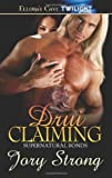Drui Claiming (Supernatural Bonds) by Jory Strong (2008-10-13)