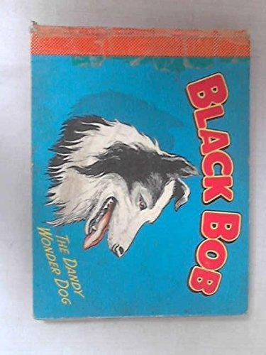 Black Bob, The Dandy Wonder Dog