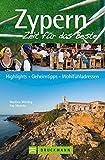 Bruckmann Reiseführer Zypern: Zeit für das Beste. Highlights, Geheimtipps, Wohlfühladressen. Inklusive Faltkarte zum Herausnehmen.