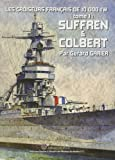 SUFFREN & COLBERT, les Croiseurs Français de 10 000tW - Tome 01
