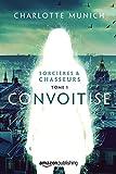 Convoitise (Sorcières & Chasseurs t. 1)