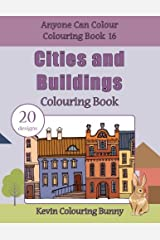 Cities and Buildings Colouring Book: 20 designs: Volume 16 (Anyone Can Colour Colouring Book) Paperback