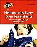 Histoire des livres pour les enfants - Du Petit Chaperon rouge à Harry Potter