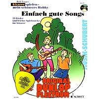 Einfach gute Songs (+CD) inkl. Plektrum - 25 Lieder und leichte Spielstücke für Gitarre (Gitarre spielen mein schönstes Hobby) (broschiert) von Rolf Tönnes (Noten/Sheetmusic)