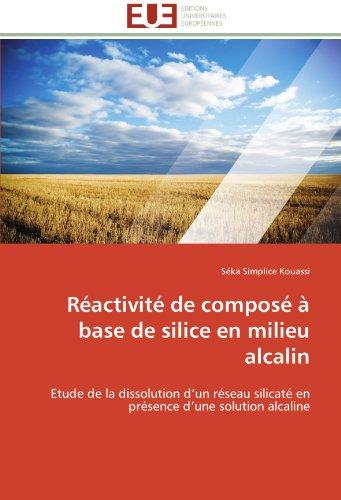 Réactivité de composé à base de silice en milieu alcalin: Etude de la dissolution d'un réseau silicaté en présence d'une solution alcaline