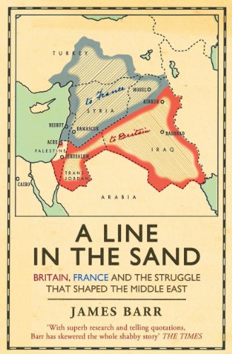 a-line-in-the-sand-britain-france-and-the-struggle-that-shaped-the-middle-east