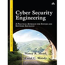 Cyber Security Engineering: A Practical Approach for Systems and Software Assurance (SEI Series in Software Engineering) (English Edition)