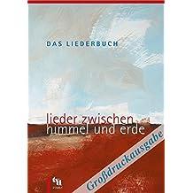 Das Liederbuch - Lieder zwischen Himmel und Erde: Großdruck