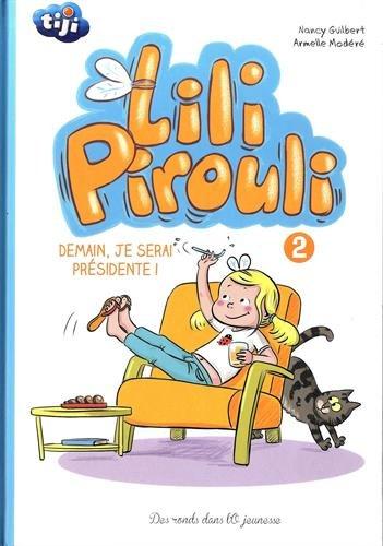 Lili Pirouli T2: Demain, je serai présidente !