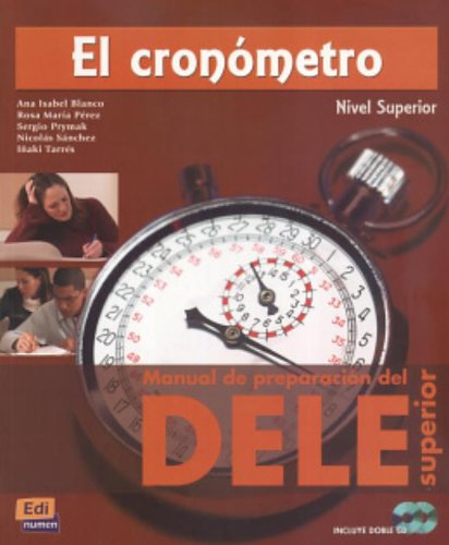 El cronometro : Manual de preparacion del DELE Nivel superior (2CD audio)