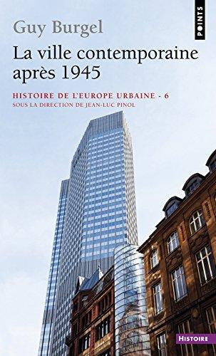 La Ville contemporaine aprs 1945. Histoire de l'Europe urbaine (6)