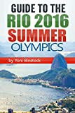 Image de Guide to the Rio 2016 Summer Olympics: A Comprehensive Guidebook to the 2016 Oly