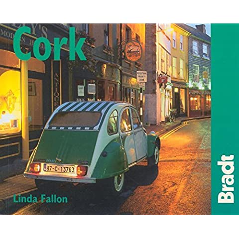 Cork, 2nd: The Bradt City Guide (Bradt Mini Guide) by Linda Fallon (2007-07-01)