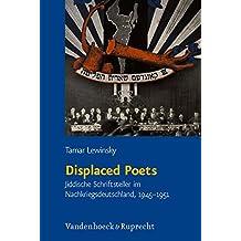 Displaced Poets: Jiddische Schriftsteller im Nachkriegsdeutschland, 1945-1951. Jüdische Religion, Geschichte und Kultur (JRGK)