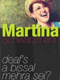 Martina Schwarzmann ´Deaf´s a bissal mehra sei?, 1 DVD´