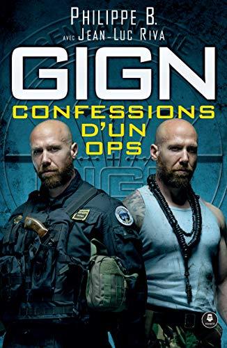 GIGN : confessions d'un OPS: En tête d'une colonne d'assaut par Philippe B.