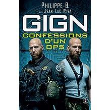 GIGN : confessions d'un OPS: En tête d'une colonne d'assaut
