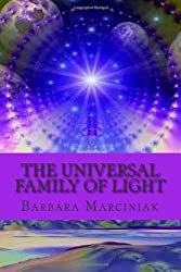The Universal Family of Light.: Pleiadians Living Lessons