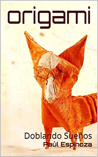Origami: Doblando Sueños por Paúl Espinoza