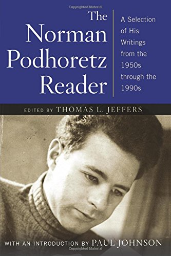 Norman Podhoretz Reader: A Selection of His Writings from the 1950s Through the 1990s (Revised) por Norman Podhoretz
