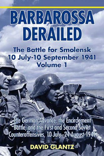 Barbarossa Derailed: The Battle for Smolensk 10 July-10