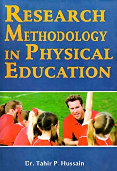 Research Methodology in Physical Education by [Hussain, Dr. Tahir P.]