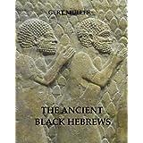 The Ancient Black Hebrews (English Edition)