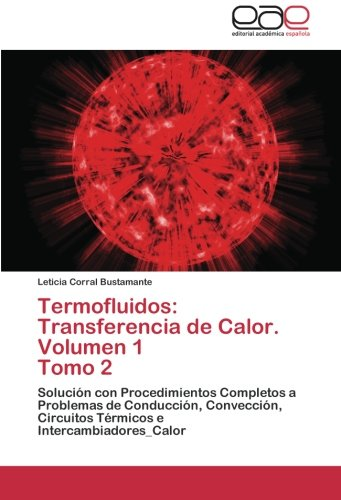 Termofluidos: Transferencia de Calor. Volumen 1 Tomo 2 por Corral Bustamante Leticia