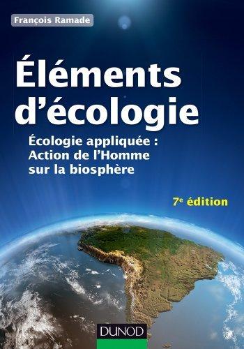 Éléments d'écologie - 7e éd. - Écologie appliquée de François Ramade (17 octobre 2012) Broché