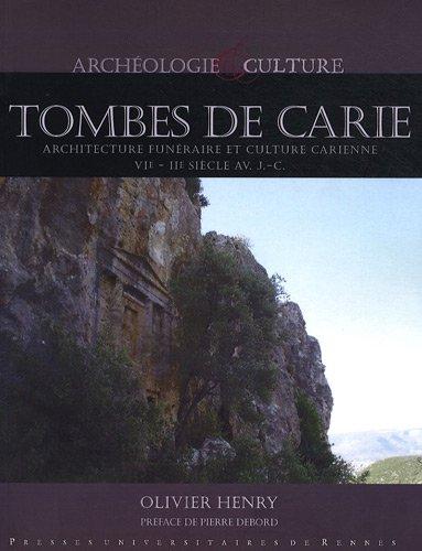 Tombes de Carie : Architecture funéraire et culture carienne, VIe-IIe siècle avant J-C