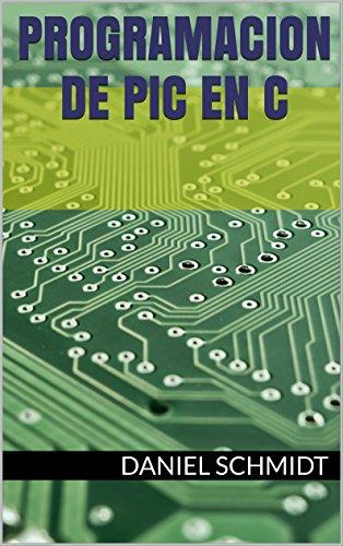 Programación de PIC en C por Daniel Schmidt