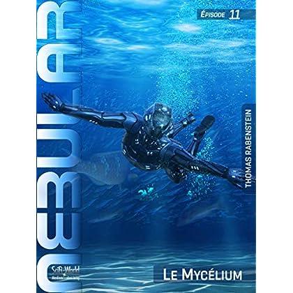 NEBULAR 11: Le Mycélium: Épisode