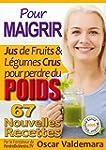 Pour MAIGRIR : 67 recettes faciles de...
