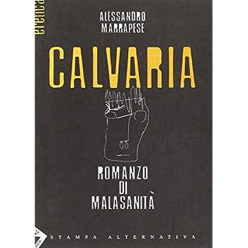 Calvaria. Romanzo Della Malasanità