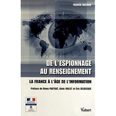 De l'espionnage au renseignement : La France à l'âge de l'information