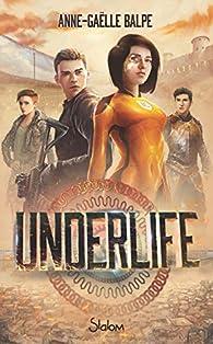 UnderLife par Anne-Gaëlle Balpe
