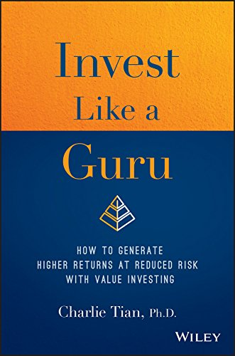 Invest Like a Guru: How to Generate Higher Returns At Reduced Risk With Value Investing por Charlie Tian