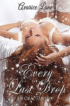 Every Last Drop: An Oral Fantasy (MILF Threesome) (English Edition) par [Lane, Avarice]