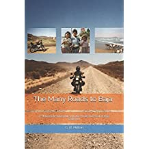 The Many Roads to Baja: A Motorcycle Adventure into the Heart and Heat of Baja California