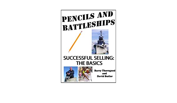 Pencils and Battleships - Successful Selling: The Basics